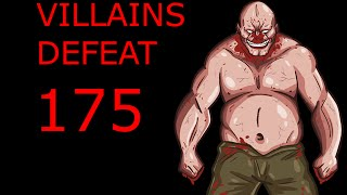 Villains Defeat 175
