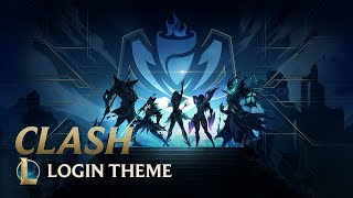 Clash | Theme Song - League of Legends