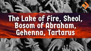 What is the Lake of Fire? Hell Explained Part 2