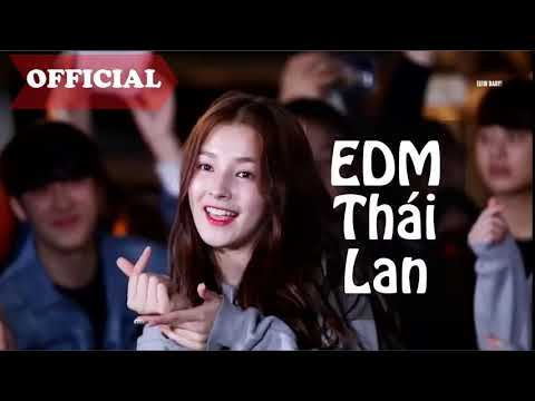 Nhạc EDM Thái Lan Remix - Đẳng Cấp Nhạc Quẩy Là Đây - EDM Thailand