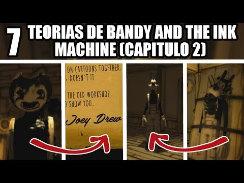 7 TEORIAS DE BENDY AND THE INK MACHINE (CAPITULO 2) (BATIM)
