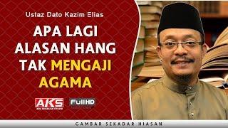 Apa Lagi Alasan HANG Tak Mengaji Agama | Ustaz Dato Kazim Elias
