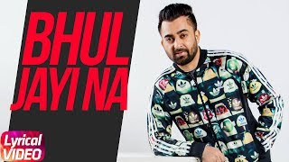 Gambar cover Bhul Jayi Na | Lyrical Video | Sharry Maan | Latest Punjabi Song 2018 | Speed Records