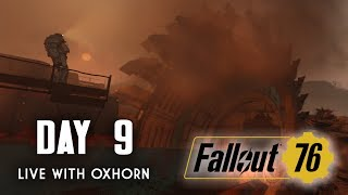 Day 9 of Fallout 76 - Live Now with Oxhorn