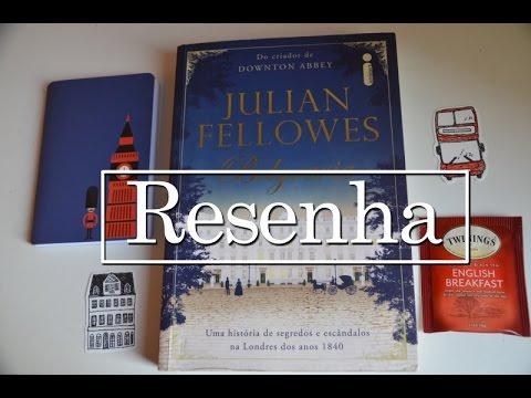 RESENHA BELGRAVIA - JULIAN FELLOWES | Mil e Um Capítulos