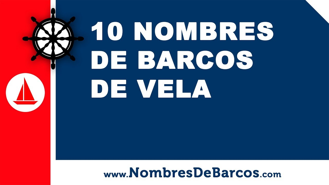 10 nombres de barcos de vela - los mejores nombres para barcos - www.nombresdebarcos.com