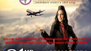 Best Medical Support and Best Price Panchmukhi Air Ambulance Service in Del