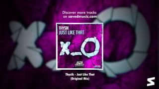 Thysik - Just Like That (Original Mix)