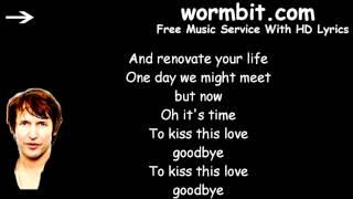 James Blunt - Kiss This Love Goodbye [LYRICS]