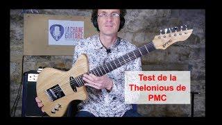 Test de la guitare Thelonious de PMC