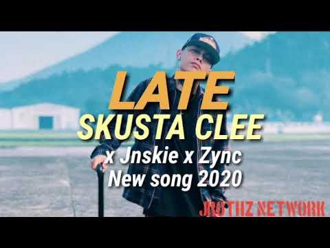 LATE -SKUSTA CLEE x Jnskie x Zync/New song 2020:)