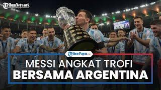 Argentina Jadi Juara Copa America 2021, Lionel Messi Akhirnya Angkat Trofi Perdana Bersama Tim Tango