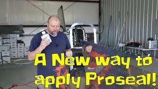 RV-10 Wings - Proseal 'Goop' airplane tanks, a new way to apply it!
