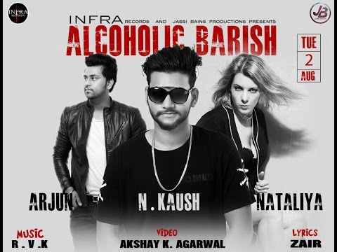 Alcoholic Barish  N Kaush
