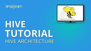 Hive Tutorial | Hive Architecture | Hive Tutorial For Beginners | Hive In Hadoop | Simplilearn