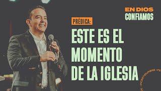 Este es el momento de la Iglesia. | En Dios Confiamos | Pastor Rony Madrid