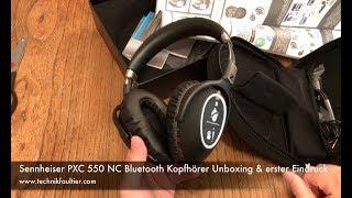 Sennheiser PXC 550 NC Kopfhörer Unboxing und erster Eindruck