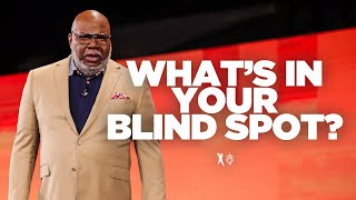 What's in Your Blind Spot? - Bishop T.D. Jakes