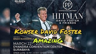 HITMAN DAVID FOSTER AND FRIENDS LIVE In Surabaya 2018