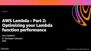 AWS re:Invent 2020: AWS Lambda – Part 2: Optimizing your Lambda function performance