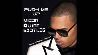 Chris Brown feat. Teyana Taylor - Push Me Up (Micon Quint Bootleg)