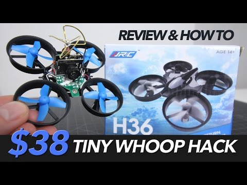 $38-tiny-whoop-hack--review--mods-with-a-jjrc-h36