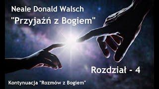 """Neale Donald Walsch """"Przyjaźń z Bogiem"""" # 4"""