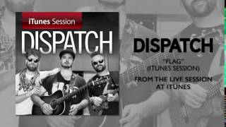 "Dispatch - ""Flag"" [iTunes Session]"