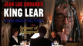 Jean-Luc Godard's King Lear: A Movie About No Thing – Summer of Shakespeare Fan Pick #2
