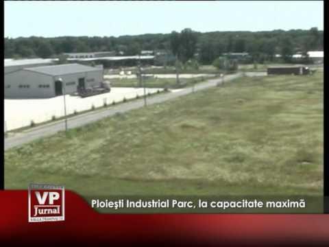 Ploieşti Industrial Parc, la capacitate maximă