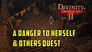 A Danger to Herself  Others Quest (Divinity Original Sin 2)