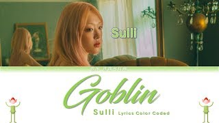 Sulli (설리)   Goblin Lyrics Color Coded (HanRomEng)