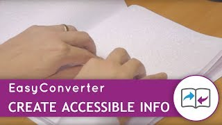 Meet EasyConverter - Create Accessible Information in Braille, large print & audio