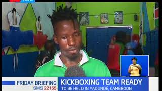 Kenya KickBoxing team prepares for the African Tourney in Yaounde-Cameroon