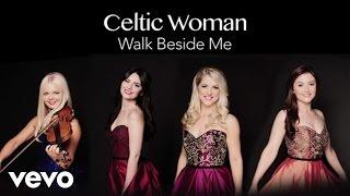 Walk Beside Me (Audio) - Celtic Woman (Video)