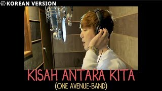 ONE AVENUE BAND   KISAH ANTARA KITA | (Versi Korea) Cover By GTI