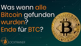 Was passiert, wenn Bitcoin auslauft
