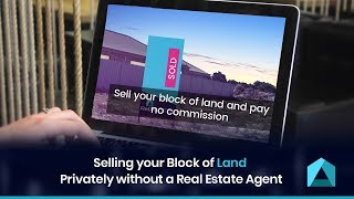 Selling your Block of Land Privately without a Real Estate Agent