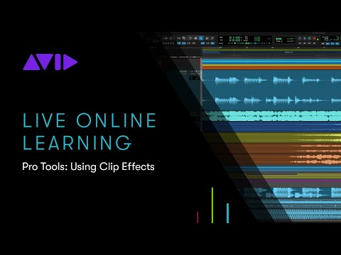 Live Online Learning: Pro Tools: Using Clip Effects