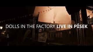 Dolls In The Factory - Live in Písek