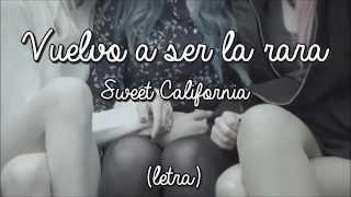 Vuelvo a ser la rara - Sweet California {Lyrics + Pictures}