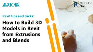 Revit Tutorial: How to Build 3D Models in Revit from Extrusions and Blends