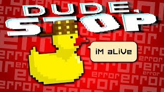 DUCK.EXE IS LEARNING - Dude, Stop (Full Release)