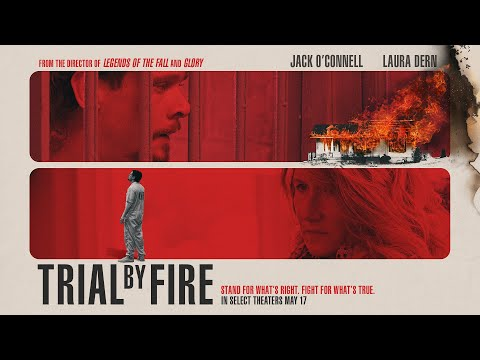Trial By Fire | Official Trailer | In Select Theaters May 17