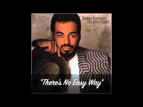 James Ingram - There's No Easy Way (Original Version)