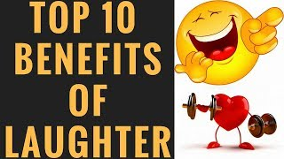 Top 10 Benefits of Laughter YOU Should Know!