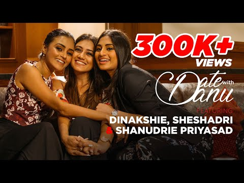Date with Danu featuring Dinakshie, Sheshadri and Shanudrie Priyasad