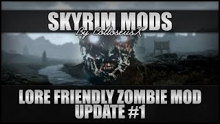 Skyrim: Lore Friendly Zombie Mod - Update #1