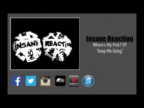 Insane Reaction-Keep Me Going