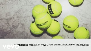 Yall - Hundred Miles (Blinkie Remix Audio) ft. Gabriela Richardson